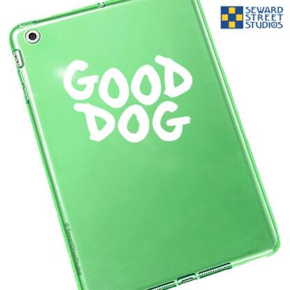 Seward Street Studios Good Dog Vinyl Decal. Shown on a green tablet